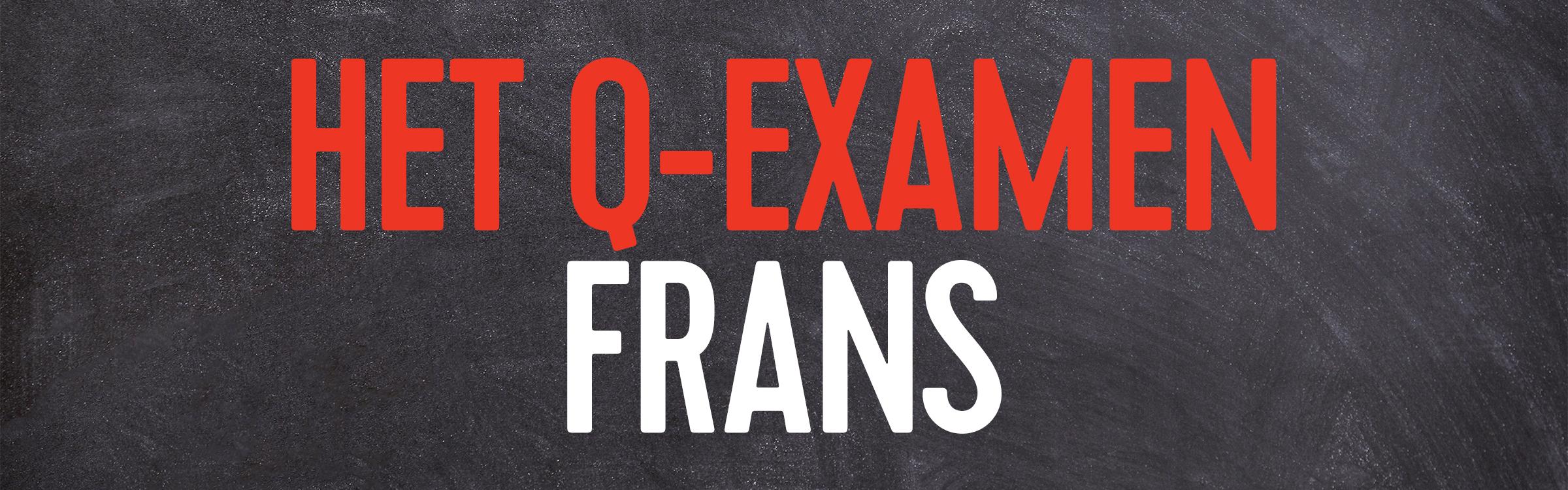 Q examen frans header