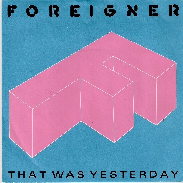 Foreigner that was yesterday atlantic