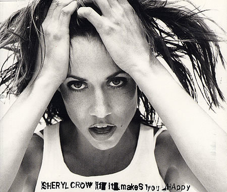 Sheryl crow makes you happy