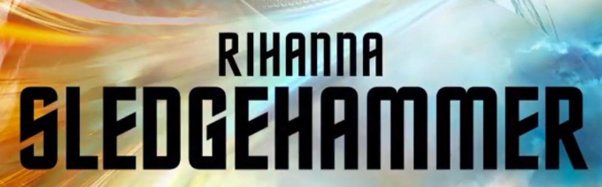 Rihanna sledgehammer2
