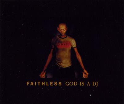 Faithless god is a dj1