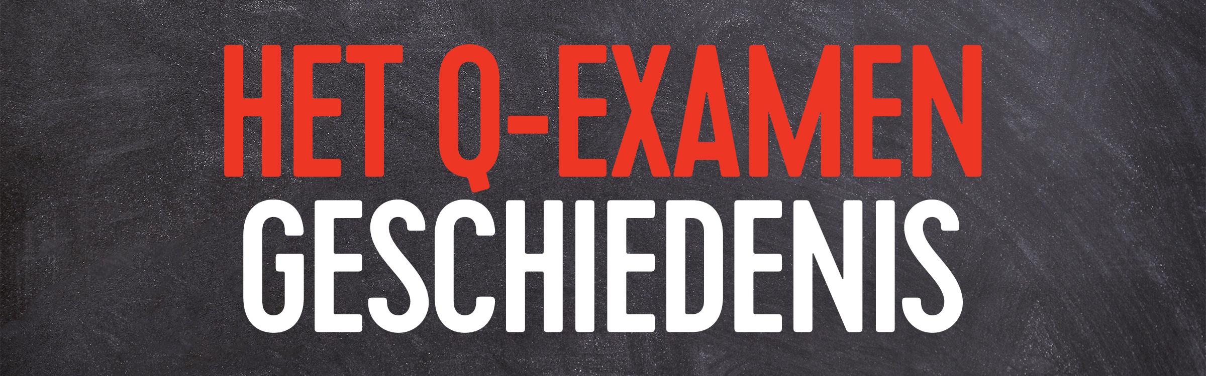 Q examen geschiedenis header