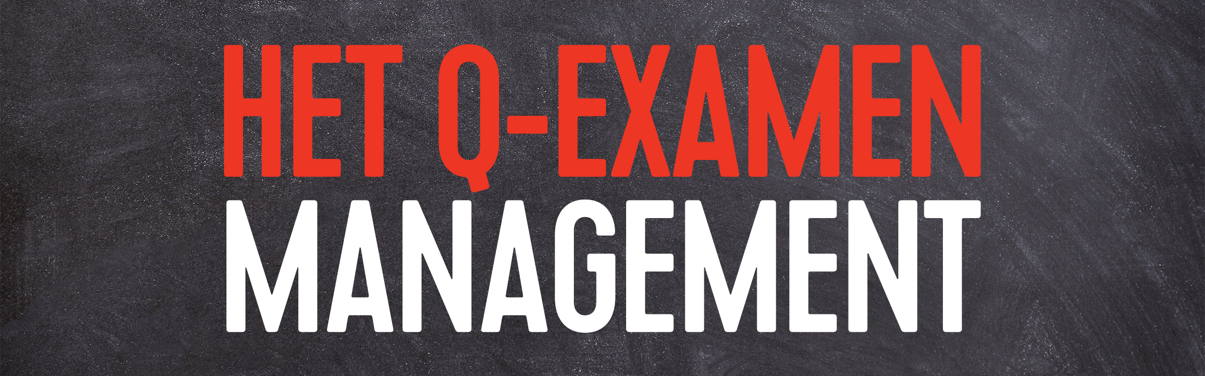 Q examen management header