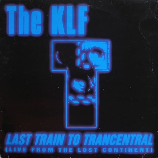 The klf last train to trancentral  live from the lost c 1