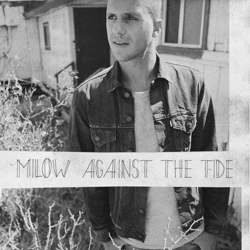 Milow againstthetide