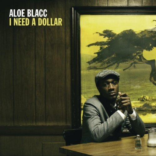 Aloe blacc   i need a dollar