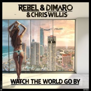 Rebel dimaro chris willis watch the world go by original extended mix 300x300